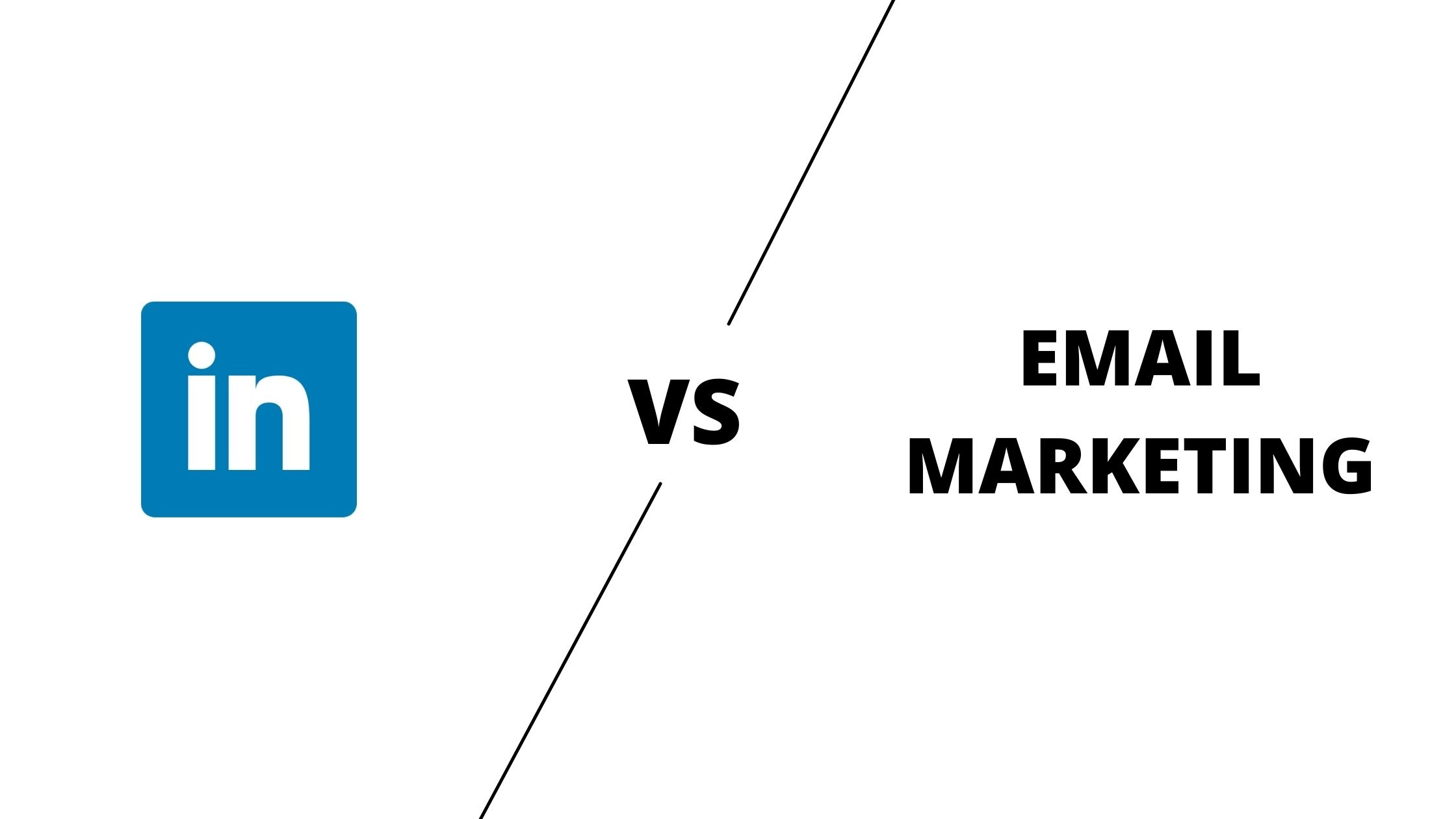 Email Marketing Vs LinkedIn